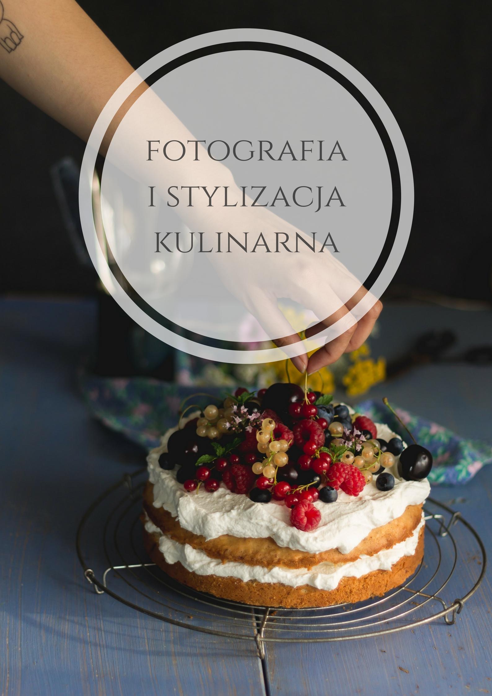 fotografia i stylizacja kulinarna